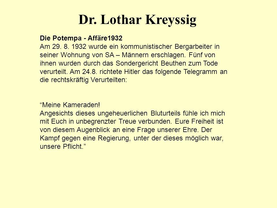 Dr. Lothar Kreyssig Die Potempa - Affäre1932 Am 29. 8. 1932 wurde ein kommunistischer Bergarbeiter in seiner Wohnung von SA – Männern erschlagen. Fünf