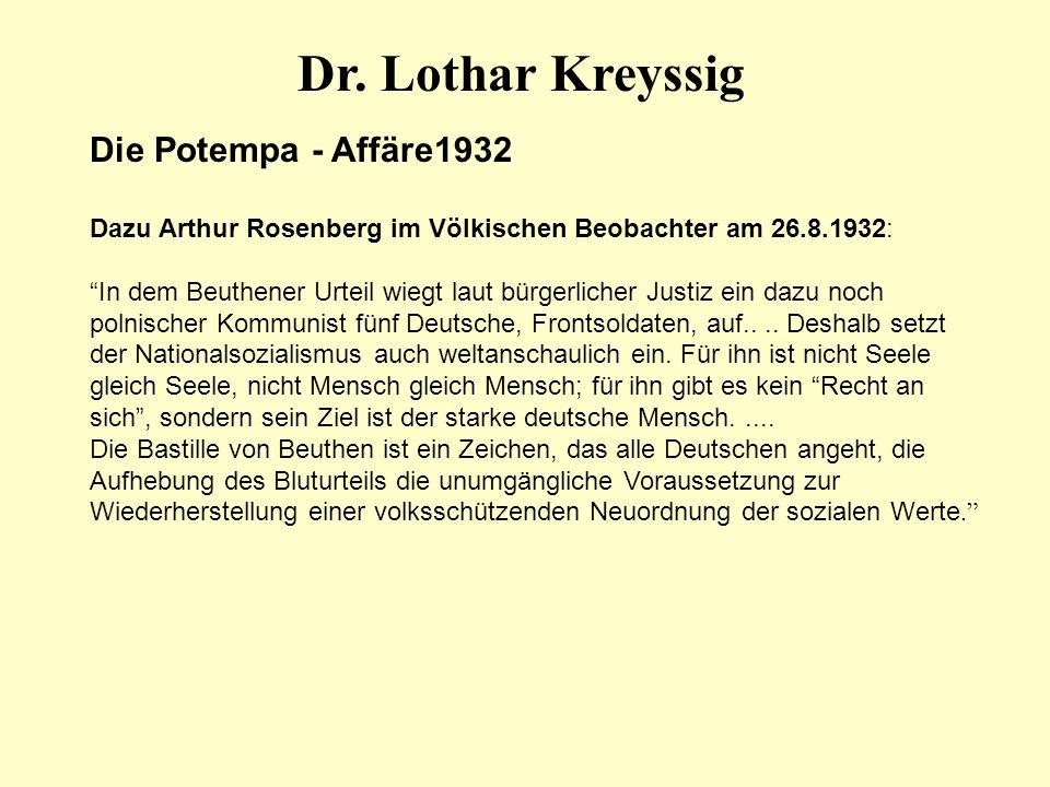 Dr. Lothar Kreyssig Die Potempa - Affäre1932 Dazu Arthur Rosenberg im Völkischen Beobachter am 26.8.1932: In dem Beuthener Urteil wiegt laut bürgerlic