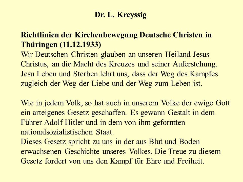 Dr. L. Kreyssig Richtlinien der Kirchenbewegung Deutsche Christen in Thüringen (11.12.1933) Wir Deutschen Christen glauben an unseren Heiland Jesus Ch