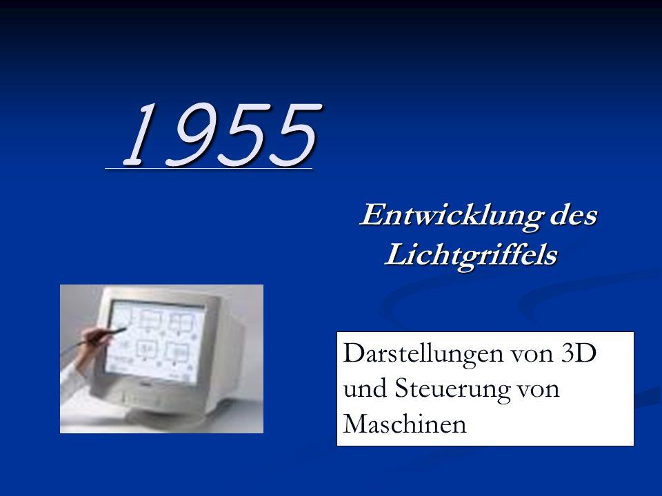 1955 Entwicklung des Lichtgriffels Darstellungen von 3D und Steuerung von Maschinen
