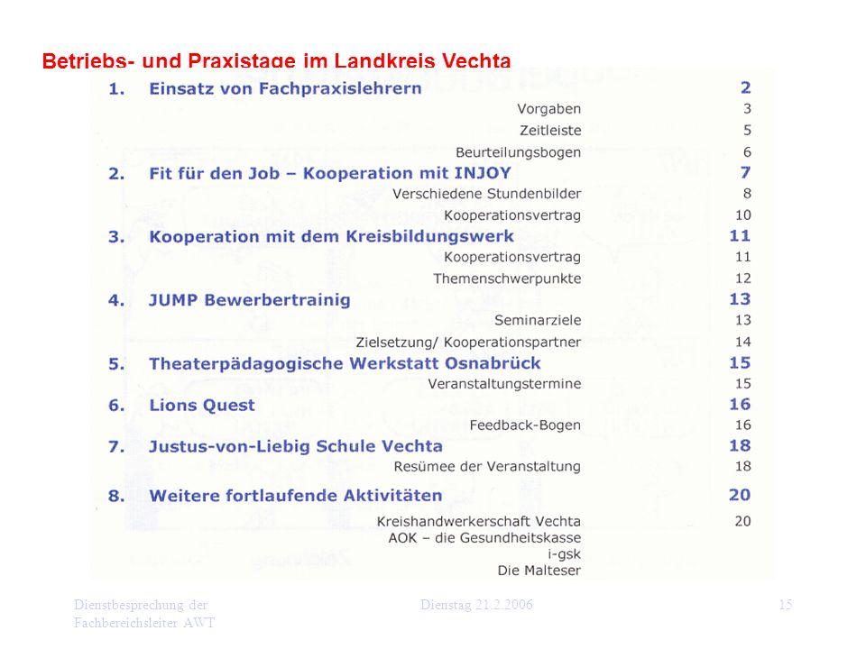 Dienstbesprechung der Fachbereichsleiter AWT Dienstag 21.2.200615 Betriebs- und Praxistage im Landkreis Vechta