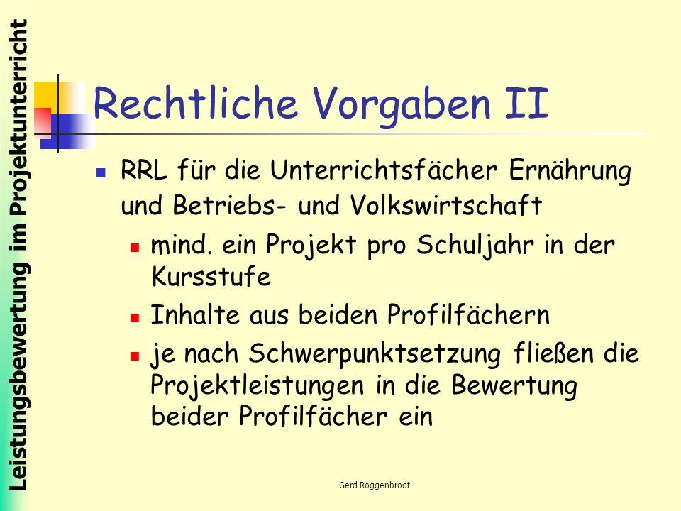 Leistungsbewertung im Projektunterricht Gerd Roggenbrodt Rechtliche Vorgaben II RRL für die Unterrichtsfächer Ernährung und Betriebs- und Volkswirtschaft mind.