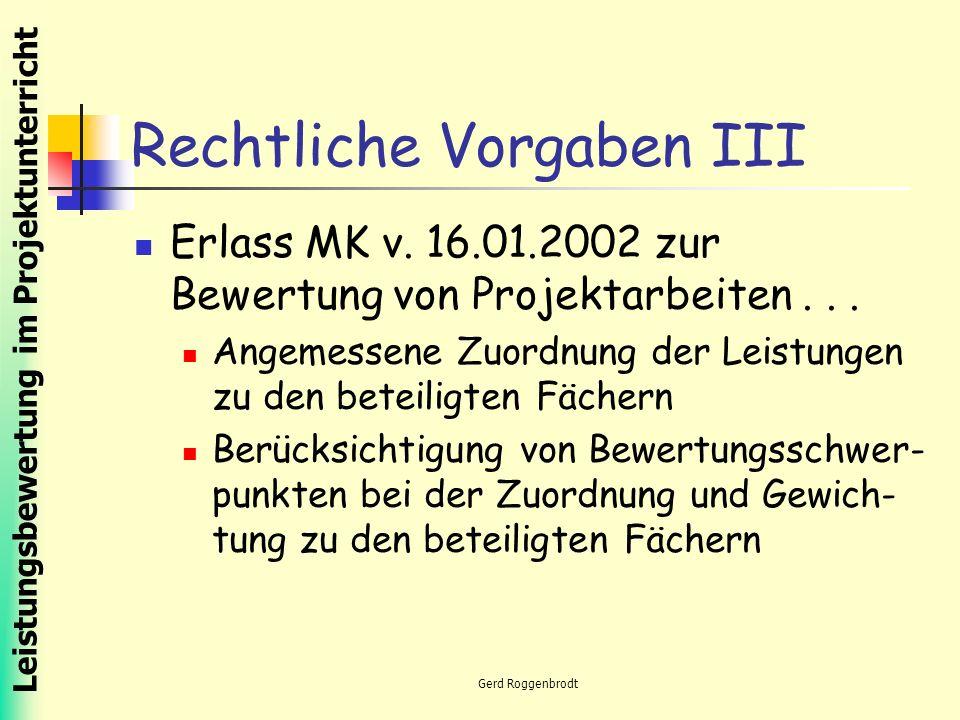 Leistungsbewertung im Projektunterricht Gerd Roggenbrodt Rechtliche Vorgaben III Erlass MK v.