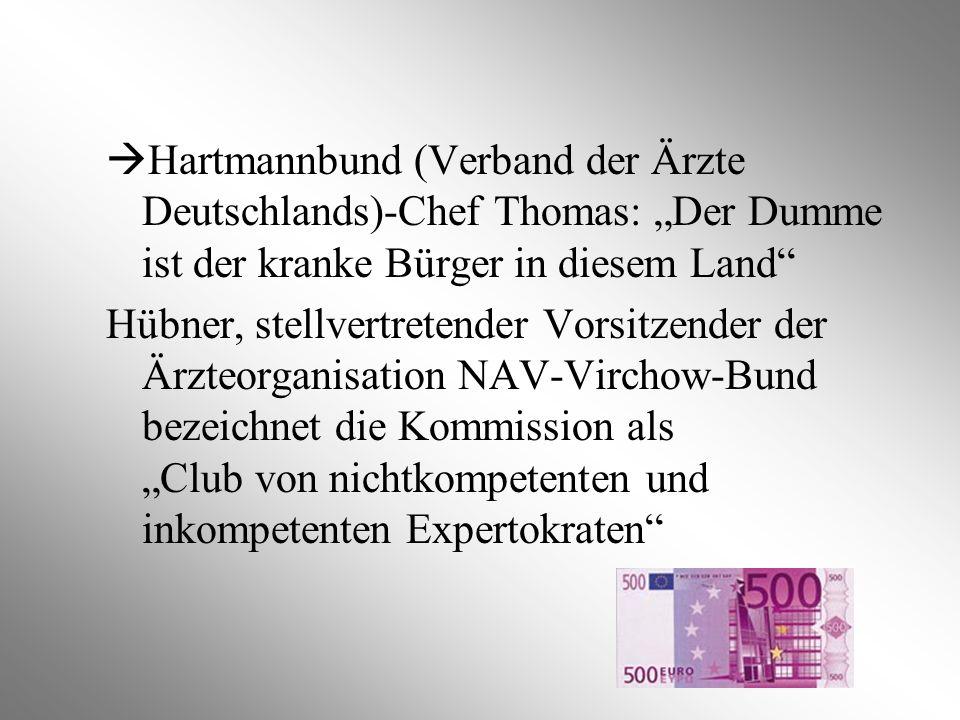 Hartmannbund (Verband der Ärzte Deutschlands)-Chef Thomas: Der Dumme ist der kranke Bürger in diesem Land Hübner, stellvertretender Vorsitzender der Ä