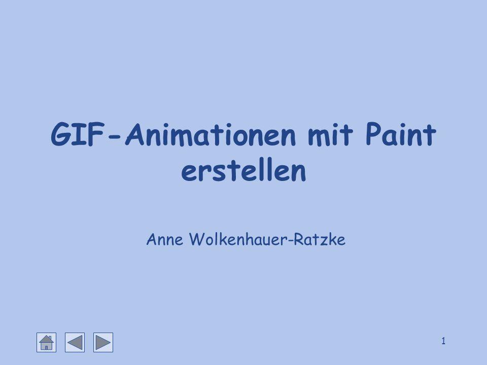 1 GIF-Animationen mit Paint erstellen Anne Wolkenhauer-Ratzke
