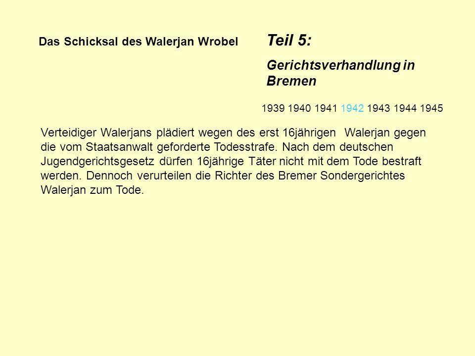 Das Schicksal des Walerjan Wrobel Die Volksschädlingsverordnung vom 5.9.1939 § 1 Plünderung im frei gemachten Gebiet (1) Wer im frei gemachten Gebiet oder in freiwillig geräumten Gebäuden oder Räumen plündert, wird mit dem Tode bestraft.