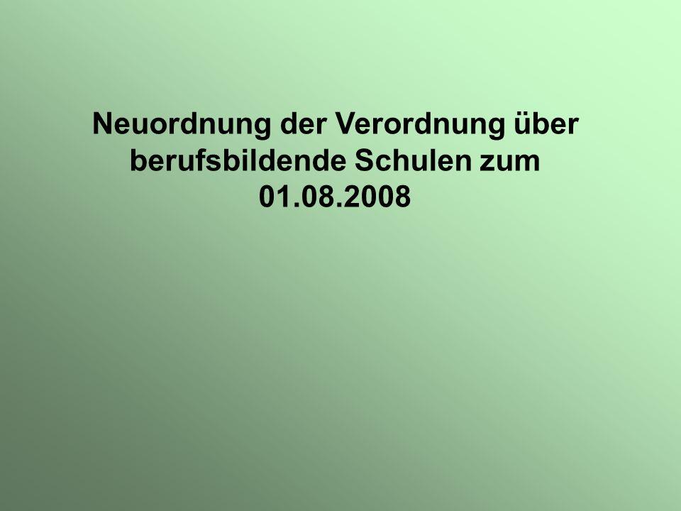 Neuordnung der Verordnung über berufsbildende Schulen zum 01.08.2008