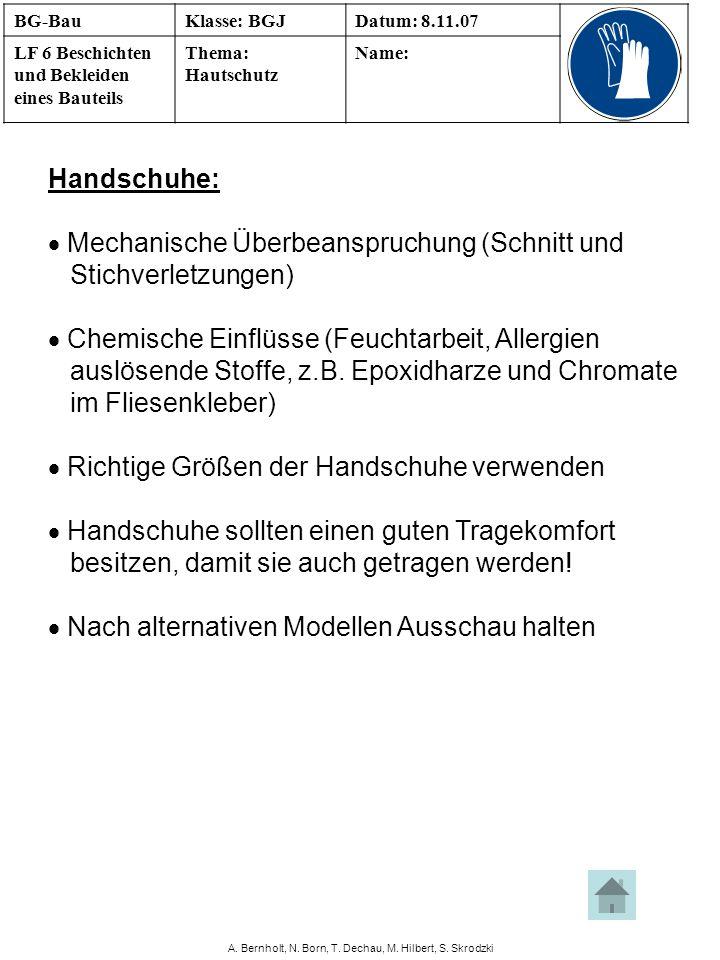 A. Bernholt, N. Born, T. Dechau, M. Hilbert, S. Skrodzki Handschuhe: Mechanische Überbeanspruchung (Schnitt und Stichverletzungen) Chemische Einflüsse