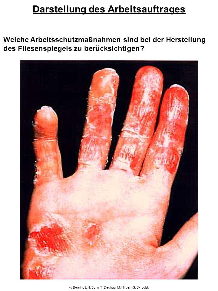 A. Bernholt, N. Born, T. Dechau, M. Hilbert, S. Skrodzki Welche Arbeitsschutzmaßnahmen sind bei der Herstellung des Fliesenspiegels zu berücksichtigen