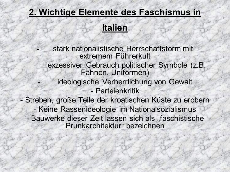 2. Wichtige Elemente des Faschismus in Italien - stark nationalistische Herrschaftsform mit extremem Führerkult - exzessiver Gebrauch politischer Symb