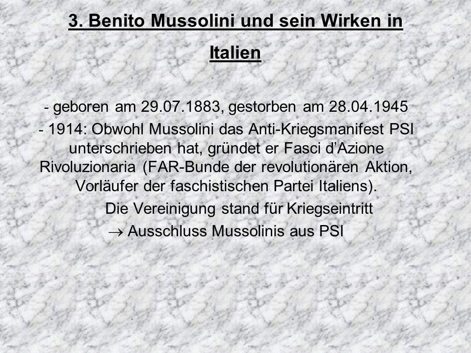 3. Benito Mussolini und sein Wirken in Italien - geboren am 29.07.1883, gestorben am 28.04.1945 - 1914: Obwohl Mussolini das Anti-Kriegsmanifest PSI u