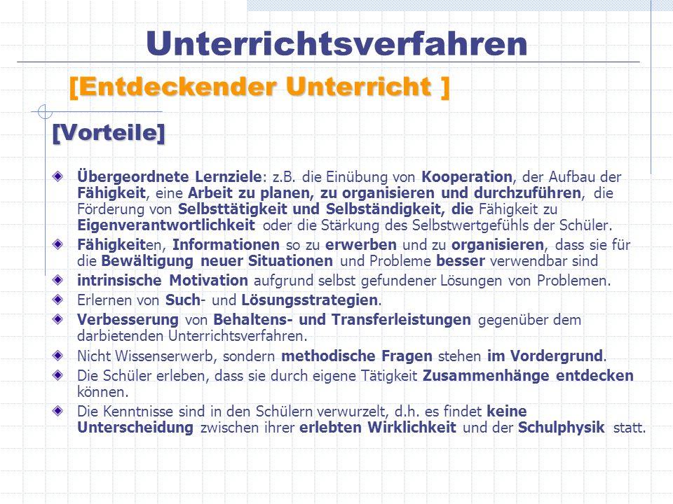 [Vorteile] Übergeordnete Lernziele: z.B. die Einübung von Kooperation, der Aufbau der Fähigkeit, eine Arbeit zu planen, zu organisieren und durchzufüh