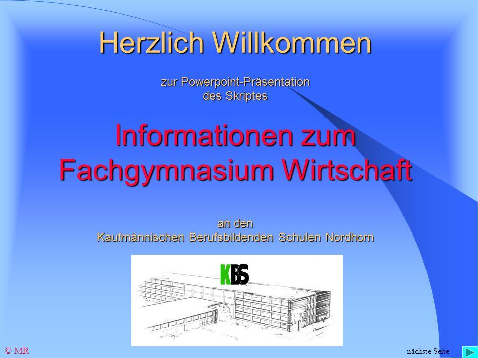 Herzlich Willkommen zur Powerpoint-Präsentation des Skriptes Informationen zum Fachgymnasium Wirtschaft an den Kaufmännischen Berufsbildenden Schulen