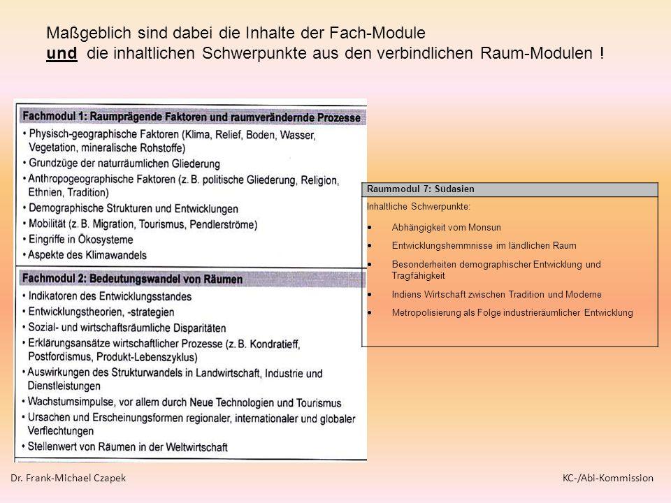 Dr. Frank-Michael Czapek KC-/Abi-Kommission Raummodul 7: Südasien Inhaltliche Schwerpunkte: Abhängigkeit vom Monsun Entwicklungshemmnisse im ländliche