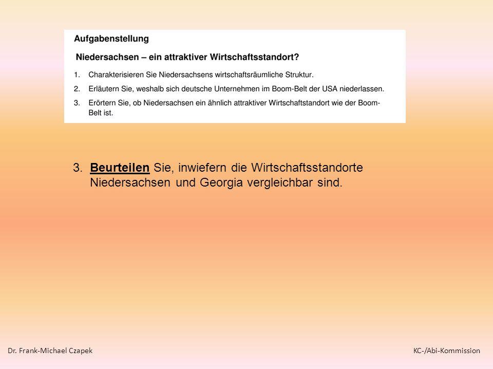 3. Beurteilen Sie, inwiefern die Wirtschaftsstandorte Niedersachsen und Georgia vergleichbar sind. Dr. Frank-Michael Czapek KC-/Abi-Kommission