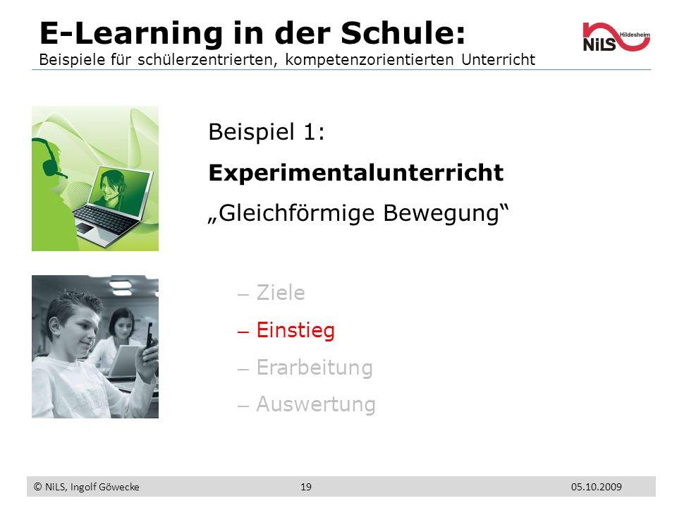 Beispiel 1: Experimentalunterricht Gleichförmige Bewegung – Ziele – Einstieg – Erarbeitung – Auswertung E-Learning in der Schule: Beispiele für schüle