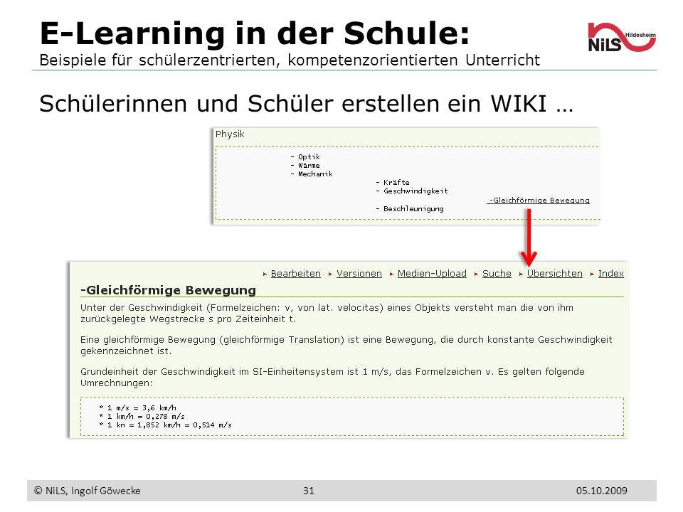 E-Learning in der Schule: Beispiele für schülerzentrierten, kompetenzorientierten Unterricht © NiLS, Ingolf Göwecke 05.10.200931 Schülerinnen und Schü