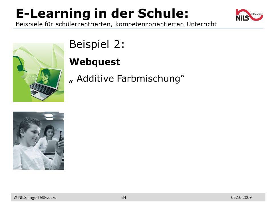 Beispiel 2: Webquest Additive Farbmischung E-Learning in der Schule: Beispiele für schülerzentrierten, kompetenzorientierten Unterricht © NiLS, Ingolf