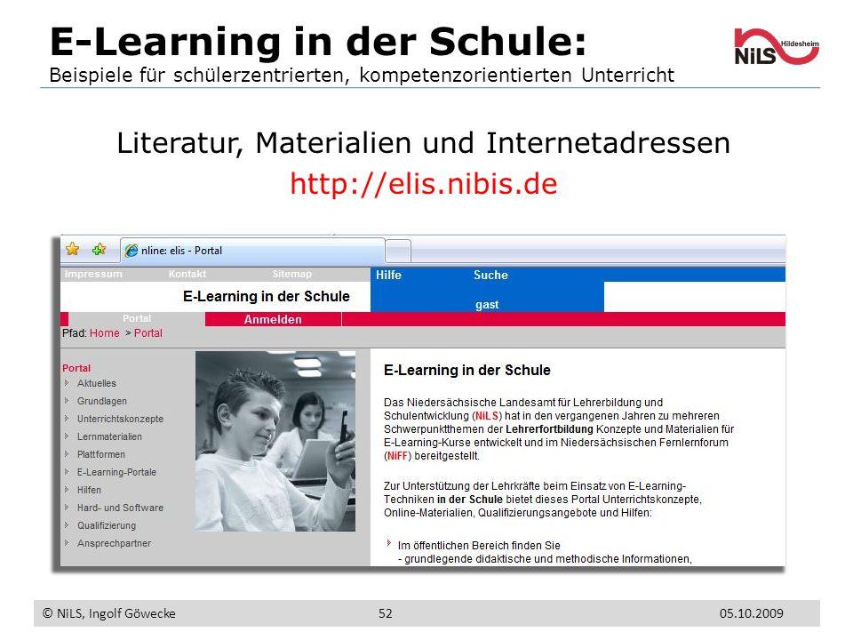 E-Learning in der Schule: Beispiele für schülerzentrierten, kompetenzorientierten Unterricht © NiLS, Ingolf Göwecke 05.10.200952 Literatur, Materialie