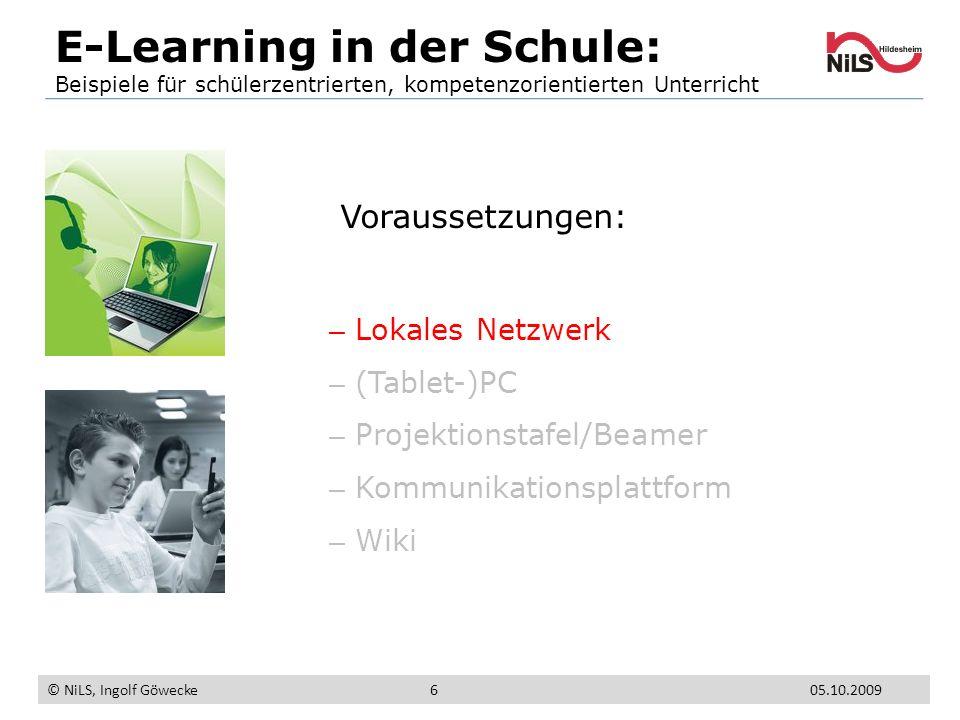 Voraussetzungen: – Lokales Netzwerk – (Tablet-)PC – Projektionstafel/Beamer – Kommunikationsplattform – Wiki E-Learning in der Schule: Beispiele für s