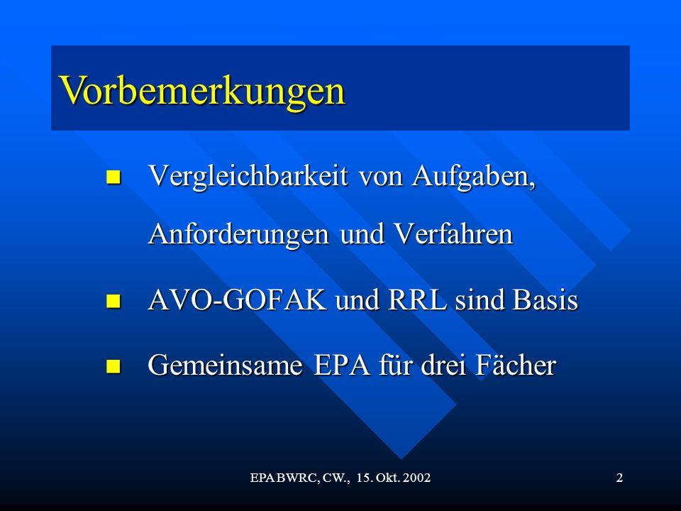 EPA BWRC, CW., 15. Okt. 20022 Vorbemerkungen Vergleichbarkeit von Aufgaben, Anforderungen und Verfahren Vergleichbarkeit von Aufgaben, Anforderungen u