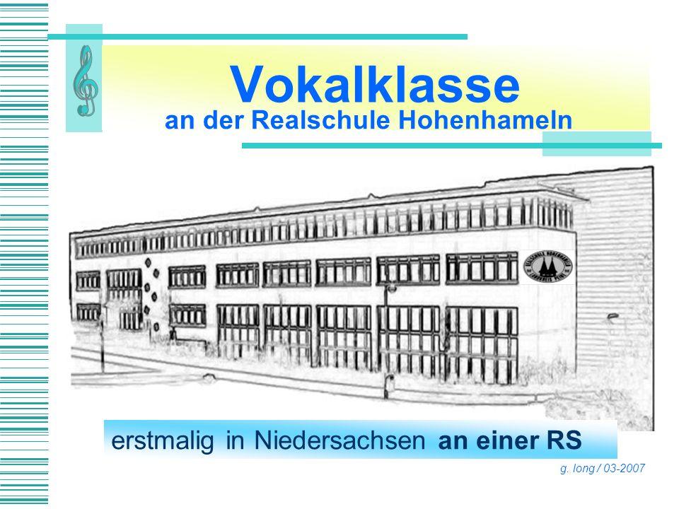 Vokalklasse an der Realschule Hohenhameln erstmalig in Niedersachsen an einer RS g. long / 03-2007