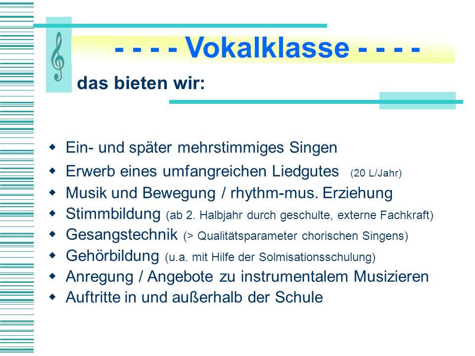 Ein- und später mehrstimmiges Singen Erwerb eines umfangreichen Liedgutes (20 L/Jahr) Musik und Bewegung / rhythm-mus.