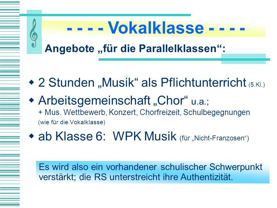 2 Stunden Musik als Pflichtunterricht (5.Kl.) Arbeitsgemeinschaft Chor u.a.; + Mus.