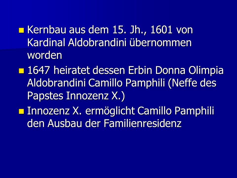 Kernbau aus dem 15.Jh., 1601 von Kardinal Aldobrandini übernommen worden Kernbau aus dem 15.