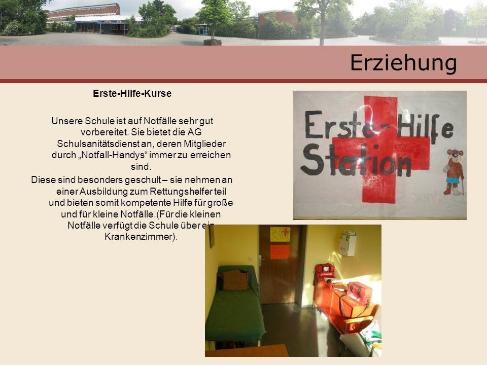 Erziehung Erste-Hilfe-Kurse Unsere Schule ist auf Notfälle sehr gut vorbereitet. Sie bietet die AG Schulsanitätsdienst an, deren Mitglieder durch Notf