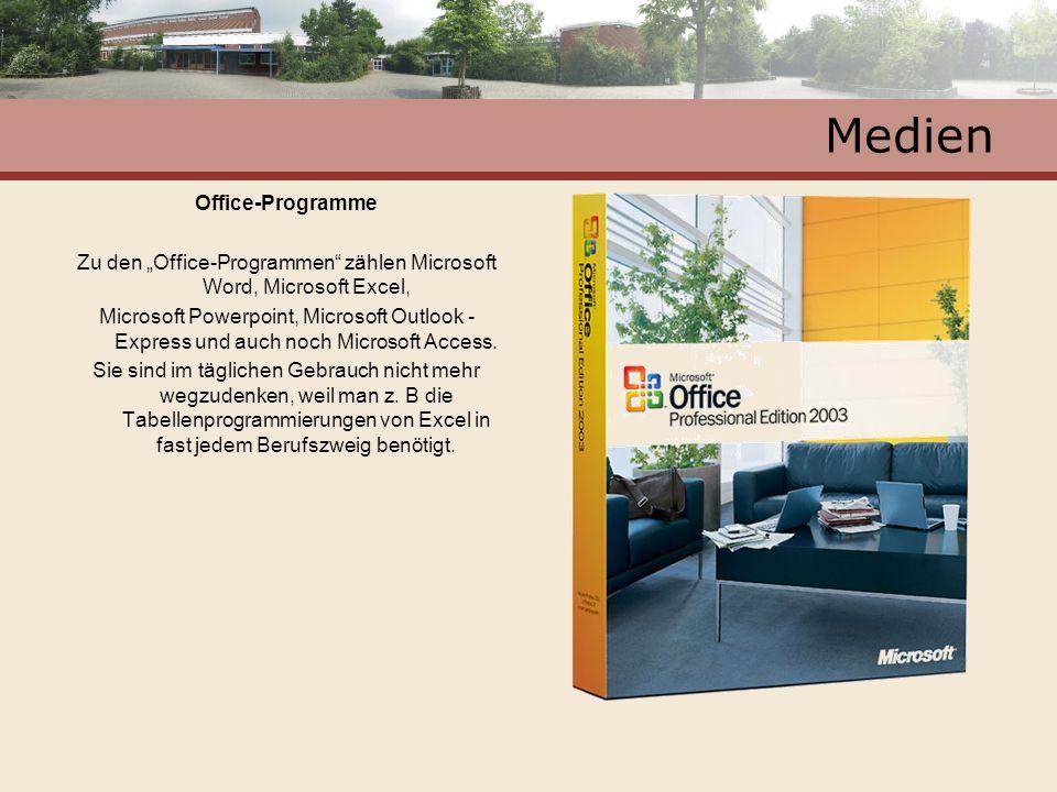 Medien Office-Programme Zu den Office-Programmen zählen Microsoft Word, Microsoft Excel, Microsoft Powerpoint, Microsoft Outlook - Express und auch no