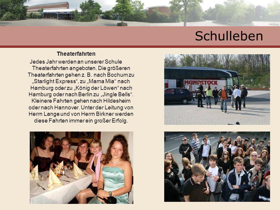 Schulleben Theaterfahrten Jedes Jahr werden an unserer Schule Theaterfahrten angeboten. Die größeren Theaterfahrten gehen z. B. nach Bochum zu Starlig