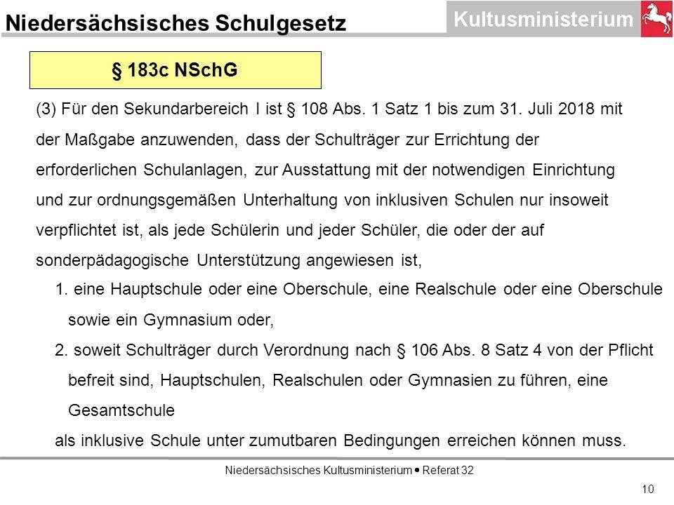 Niedersächsisches Kultusministerium Referat 32 10 § 183c NSchG (3) Für den Sekundarbereich I ist § 108 Abs.