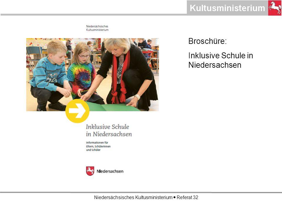 Niedersächsisches Kultusministerium Referat 32 Broschüre: Inklusive Schule in Niedersachsen