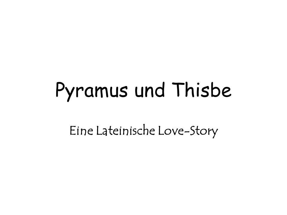Pyramus und Thisbe Eine Lateinische Love-Story