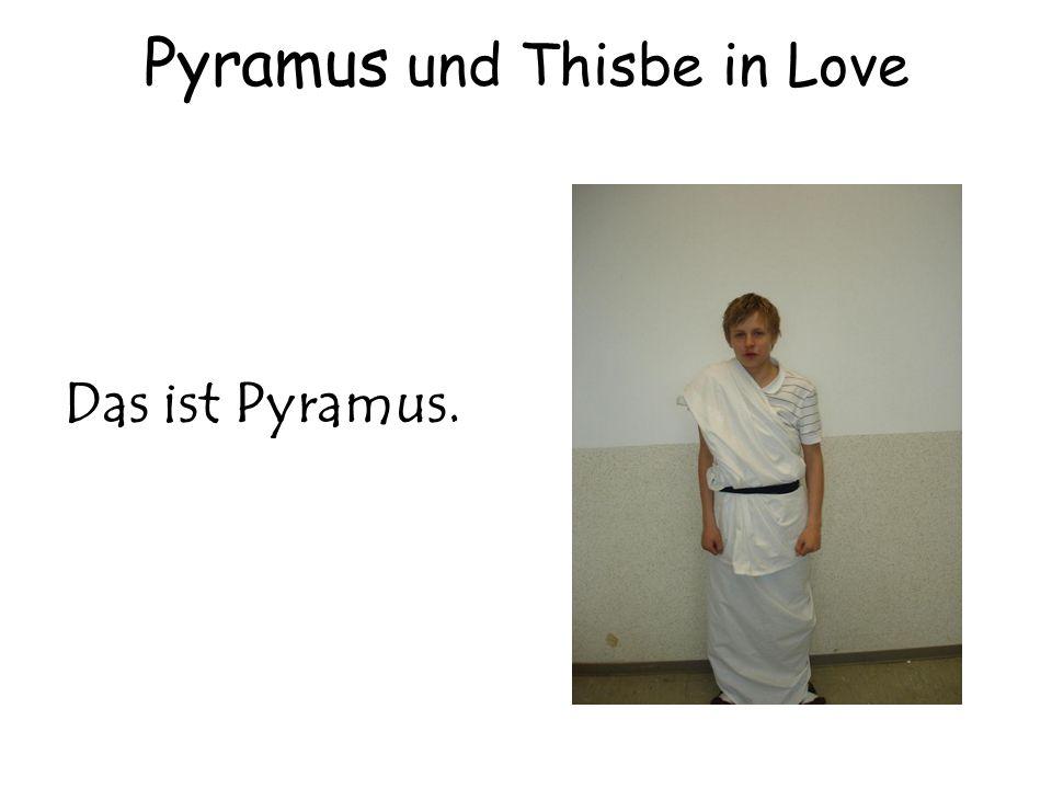 Pyramus und Thisbe in Love Das ist Pyramus.
