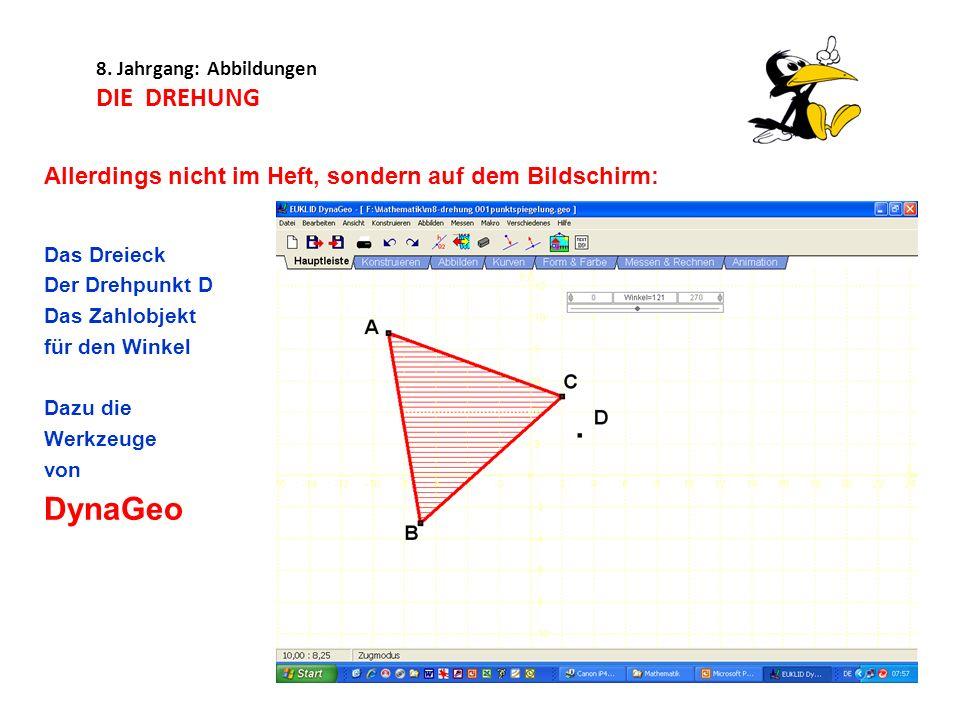 8. Jahrgang: Abbildungen DIE DREHUNG Allerdings nicht im Heft, sondern auf dem Bildschirm: Das Dreieck Der Drehpunkt D Das Zahlobjekt für den Winkel D