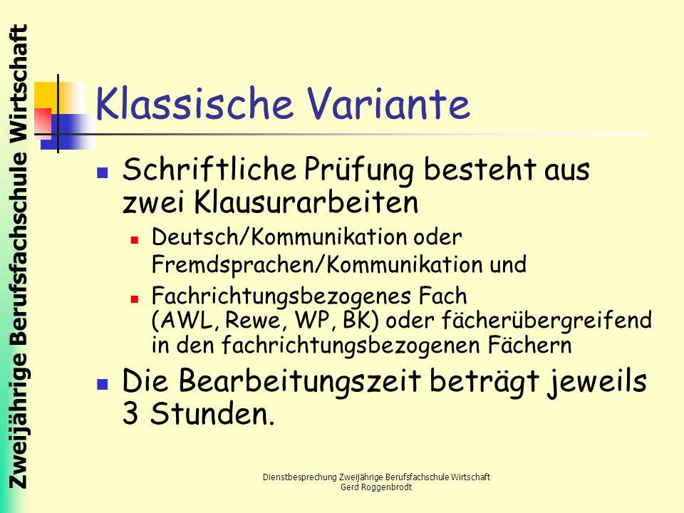 Zweijährige Berufsfachschule Wirtschaft Dienstbesprechung Zweijährige Berufsfachschule Wirtschaft Gerd Roggenbrodt Klassische Variante Schriftliche Pr