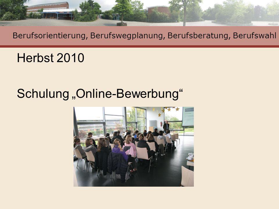Herbst 2010 Schulung Online-Bewerbung