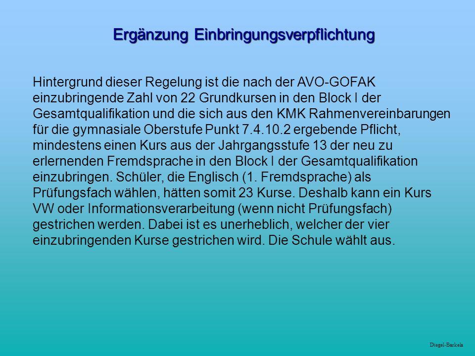 Diegel-Barkela Ergänzung Einbringungsverpflichtung Hintergrund dieser Regelung ist die nach der AVO-GOFAK einzubringende Zahl von 22 Grundkursen in de
