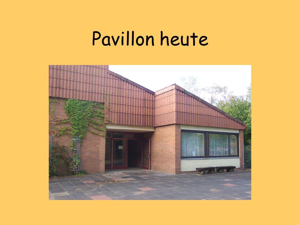 Pavillon heute