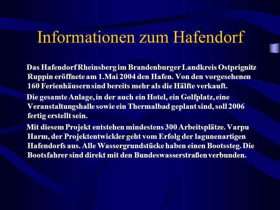 Informationen zum Hafendorf Das Hafendorf Rheinsberg im Brandenburger Landkreis Ostprignitz Ruppin eröffnete am 1.Mai 2004 den Hafen.