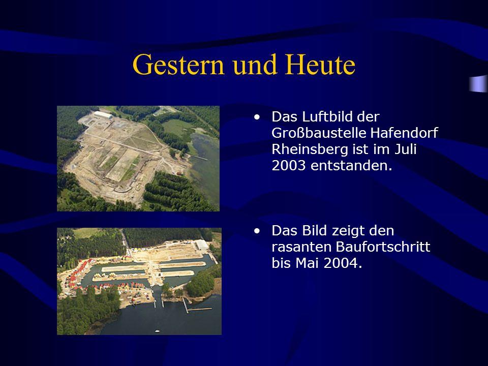 Gestern und Heute Das Luftbild der Großbaustelle Hafendorf Rheinsberg ist im Juli 2003 entstanden.