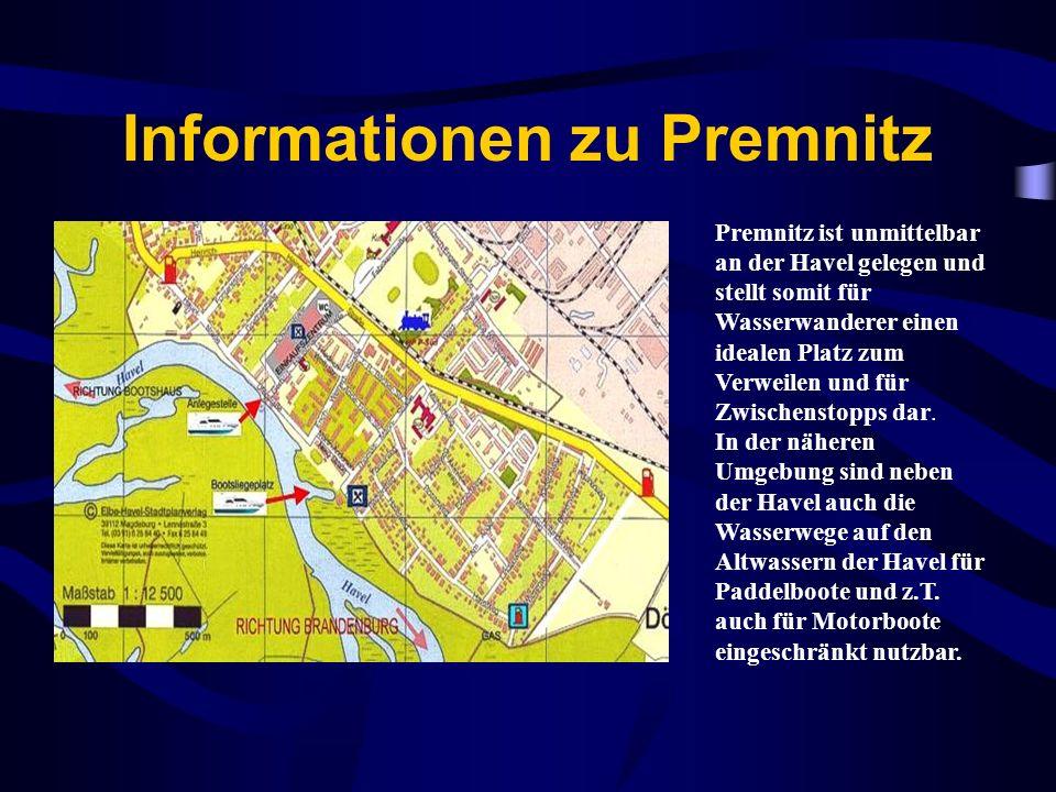 Informationen zu Premnitz Premnitz ist unmittelbar an der Havel gelegen und stellt somit für Wasserwanderer einen idealen Platz zum Verweilen und für Zwischenstopps dar.