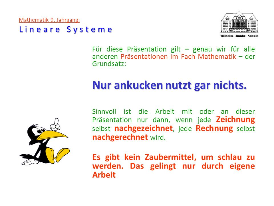 Lineare Systeme Mathematik 9.Jahrgang: Lineare Systeme Es ist der Punkt S(2/2).