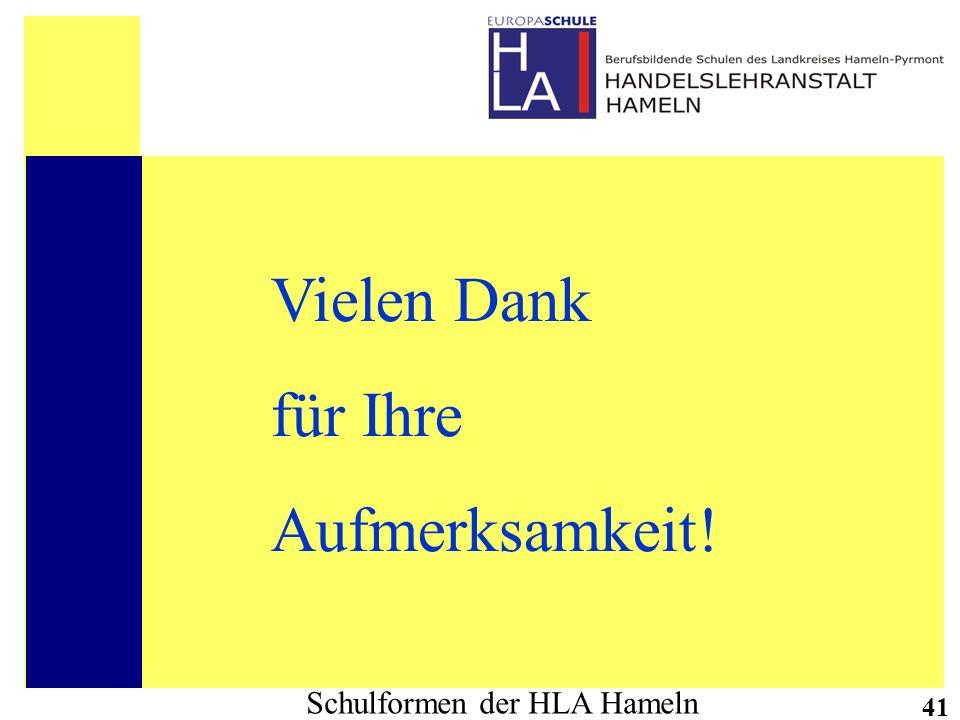 Schulformen der HLA Hameln 41 Vielen Dank für Ihre Aufmerksamkeit!