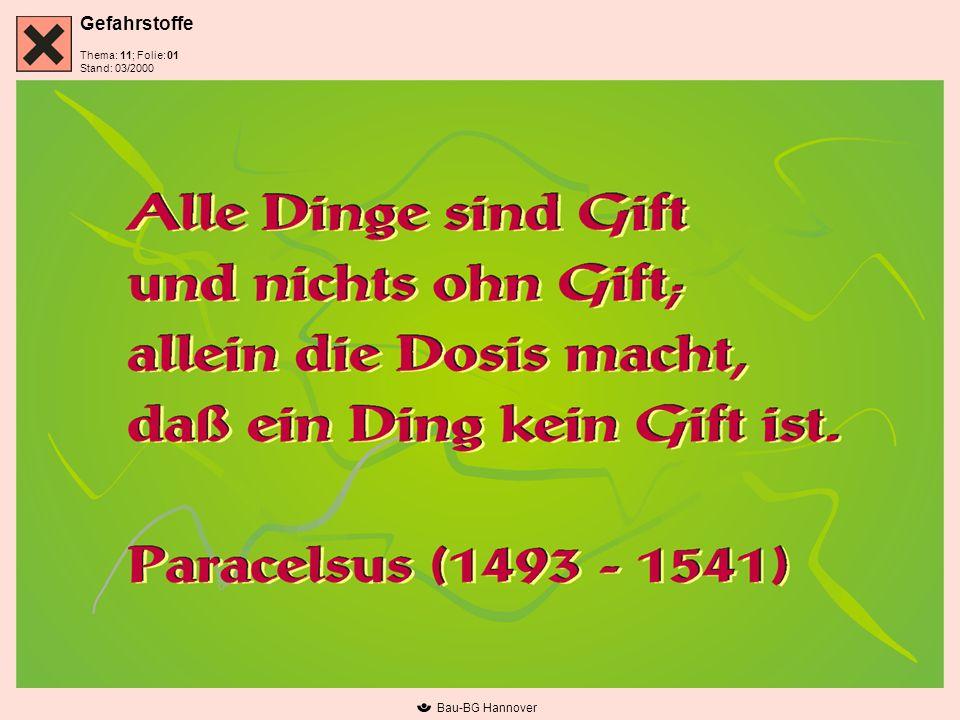Gefahrstoffe Thema: 11; Folie: Stand: 03/2000 Bau-BG Hannover 01