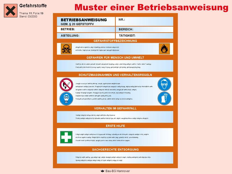Gefahrstoffe Thema: 11; Folie: Stand: 03/2000 Bau-BG Hannover Muster einer Betriebsanweisung 19
