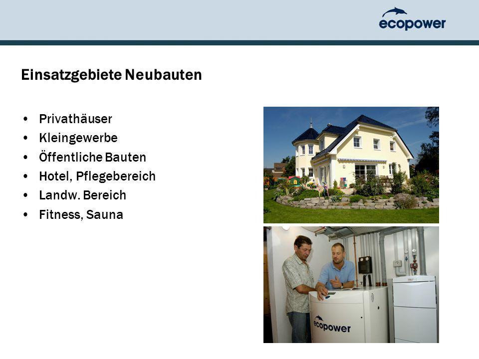 Einsatzgebiete Neubauten Privathäuser Kleingewerbe Öffentliche Bauten Hotel, Pflegebereich Landw.