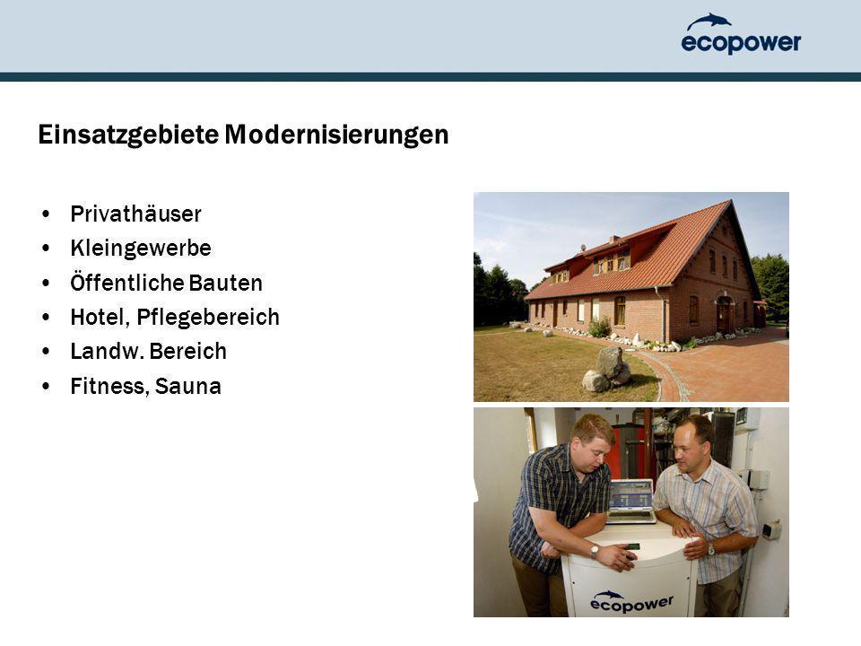 Einsatzgebiete Modernisierungen Privathäuser Kleingewerbe Öffentliche Bauten Hotel, Pflegebereich Landw.